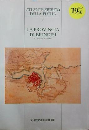 Immagine di La Provincia di Brindisi - Atlante Storico della Puglia