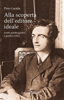 Immagine di Alla scoperta dell'editore ideale. Scritti autobiografici e giudizi critici