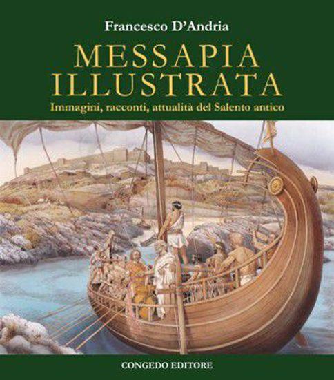 Immagine di Messapia illustrata. Immagini, racconti, attualità del Salento antico