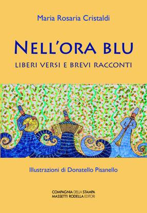 Immagine di Nell' ora blu. Liberi versi e brevi racconti