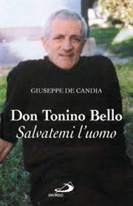 Immagine di DON TONINO BELLO - SALVATEMI L`UOMO