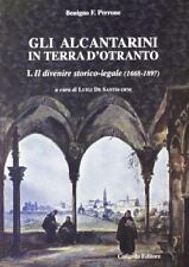 Immagine di GLI ALCANTARINI IN TERRA D`OTRANTO VOL.1° -  IL DIVENIRE STORICO-LEGALE (1668-1897)