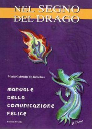 Immagine di NEL SEGNO DEL DRAGO  MANUALE DELLA COMUNICAZIONE FELICE