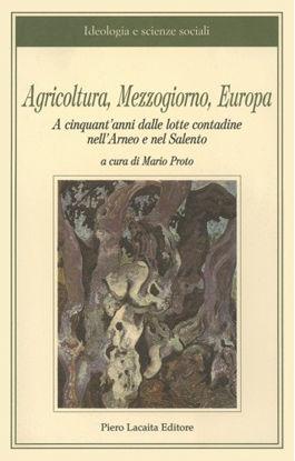 Immagine di AGRICOLTURA, MEZZOGIORNO, EUROPA A 50 ANNI DALLE LOTTE CONTADINE NELL`ARNEO