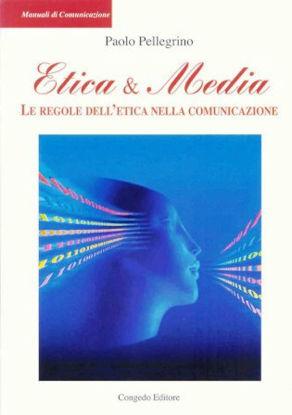 Immagine di ETICA & MEDIA. LE REGOLE DELL`ETICA NELLA COMUNICAZIONE