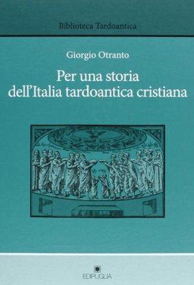 Immagine di PER UNA STORIA DELL`ITALIA TARDOANTICA CRISTIANA