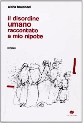 Immagine di DISORDINE UMANO RACCONTATO A MIO NIPOTE