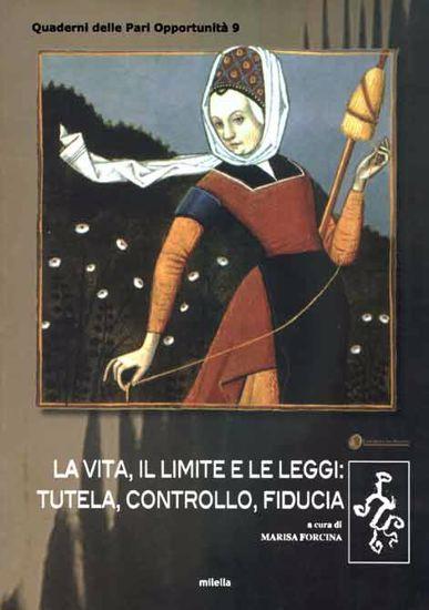 Immagine di VITA, IL LIMITE E LE LEGGI: TUTELA, CONTROLLO, FIDUCIA  (QUADERNI DELLE PARI OPPORTUNITA`)