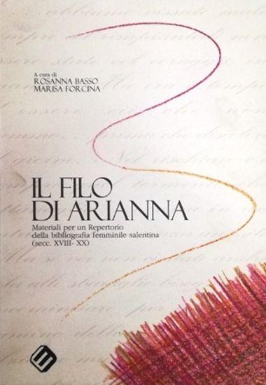 Immagine di FILO DI ARIANNA. MATERIALI REPERTORIO BIBLIOGRAFIA FEMMINILE SALENTINA (SECOLI XVIII - XX)