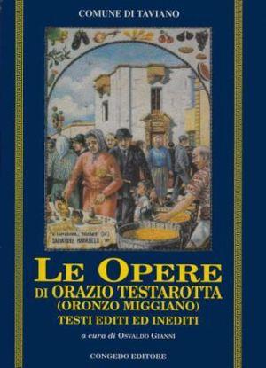 Immagine di OPERE DI ORAZIO TESTAROTTA (ORONZO MIGGIANO). TESTI EDITI ED INEDITI