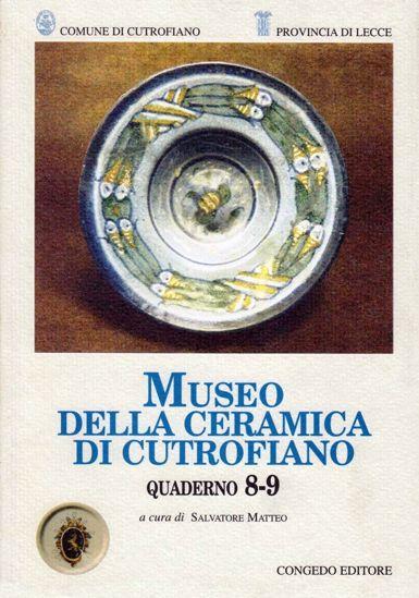 Immagine di MUSEO DELLA CERAMICA DI CUTROFIANO. QUADERNO 8 - 9