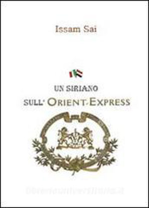 Immagine di UN SIRIANO SULL`ORIENT - EXPRESS