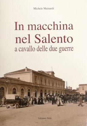 Immagine di IN MACCHINA NEL SALENTO A CAVALLO DELLE DUE GUERRE