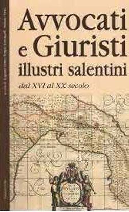 Immagine di AVVOCATI E GIURISTI ILLUSTRI SALENTINI - DAL XVI AL XX SECOLO
