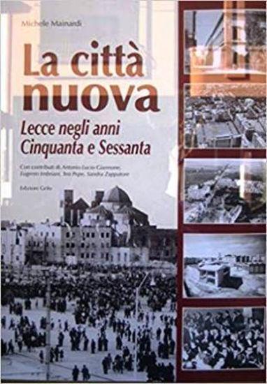 Immagine di CITTA` NUOVA (LA) LECCE NEGLI ANNI CINQUANTA E SESSANTA
