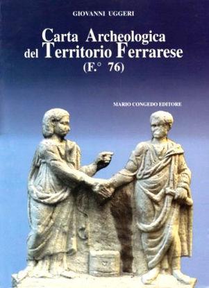 Immagine di CARTA ARCHEOLOGICA DEL TERRITORIO FERRARESE FOGLIO 76