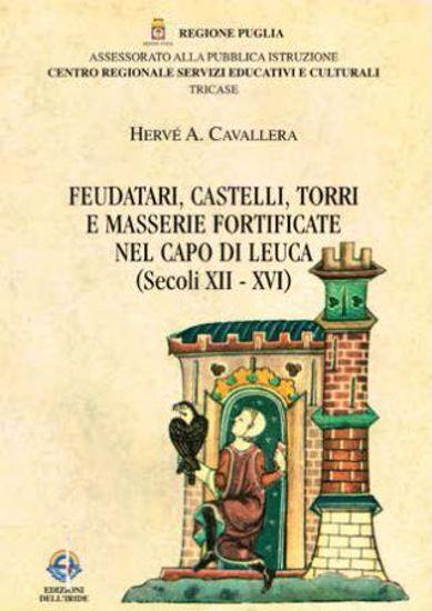 Immagine di FEUDATARI CASTELLI TORRI E MASSERIE FORTIFICATE NEL CAPO DI LEUCA