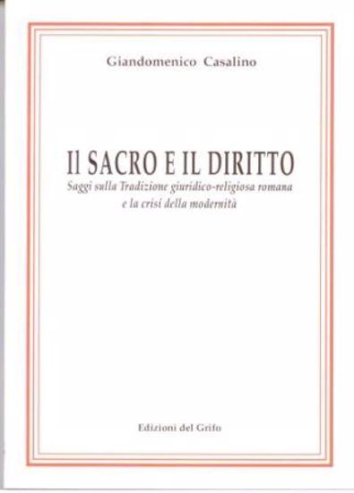 Immagine di SACRO E IL DIRITTO. SAGGI SULLA TRADIZIONE GIURIDICO-RELIGIOSA ROMANA E LA CRISI DELLA MODERNITA`