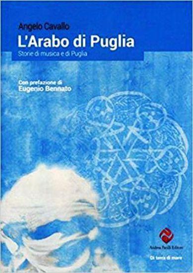 Immagine di L`ARABO DI PUGLIA. STORIA DI MUSICA E DI PUGLIA
