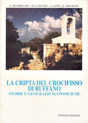 Immagine di La Cripta del Crocefisso di Ruffano. Storie e geografie sconosciute