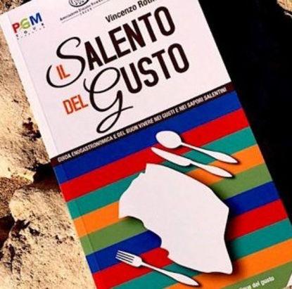 Immagine di IL SALENTO DEL GUSTO. GUIDA ENOGASTRONOMICA