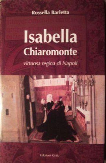 Immagine di ISABELLA CHIAROMONTE VIRTUOSA REGINA DI NAPOLI