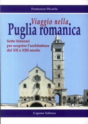 Immagine di VIAGGIO NELLA PUGLIA ROMANICA. SETTE ITINERARI PER SCOPRIRE L`ARCHITETTURA DEL XII E XIII SECOLO