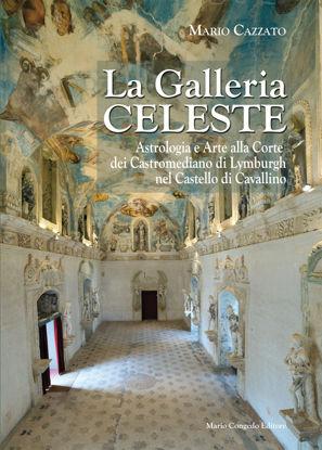 Immagine di LA GALLERIA CELESTE. ASTROLOGIA E ARTE ALLA CORTE DEI CASTROMEDIANO DI LYMBURGH A CAVALLINO