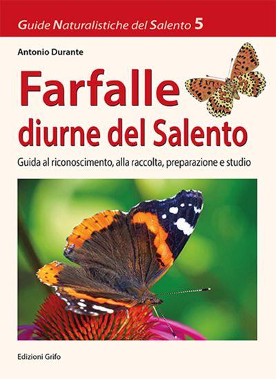Immagine di FARFALLE DEL SALENTO - GUIDA AL RICONOSCIMENTO, ALLA RACCOLTA, PREPARAZIONE E STUDIO