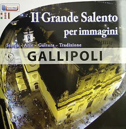 Immagine di GALLIPOLI. IL GRANDE SALENTO PER IMMAGINI