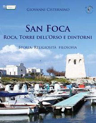Immagine di SAN FOCA, ROCA, TORRE DELL`ORSO E DINTORNI. STORIA RELIGIOSITA`, FILOSOFIA