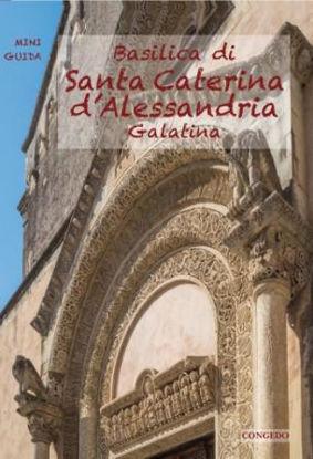 Immagine di BASILICA DI SANTA CATERINA D`ALESSANDRIA A GALATINA - MINI GUIDA