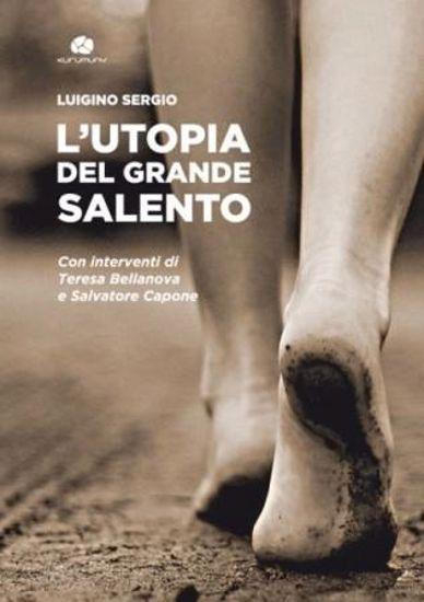 Immagine di L`UTOPIA DEL GRANDE SALENTO
