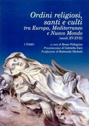 Immagine di ORDINI RELIGIOSI SANTI E CULTI TRA EUROPA, MEDITERRANEO E NUOVO MONDO (2 VOL)