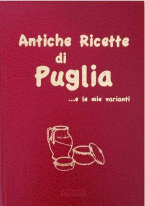 Immagine di ANTICHE RICETTE DI PUGLIA...E LE MIE VARIANTI