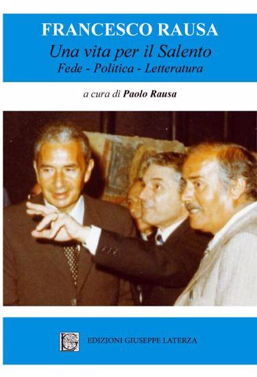 Immagine di FRANCESCO RAUSA. UNA VITA PER IL SALENTO