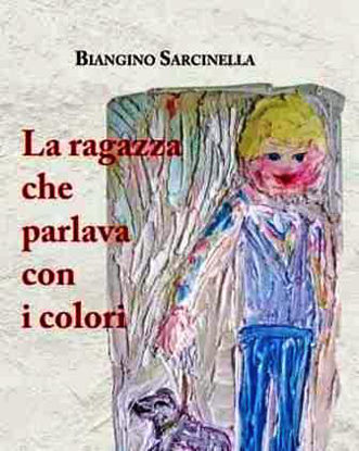 Immagine di LA RAGAZZA CHE PARLAVA CON I COLORI