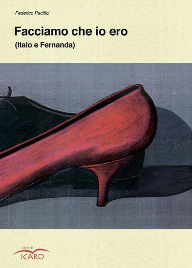 Immagine di FACCIAMO CHE IO ERO (ITALO E FERNANDA)