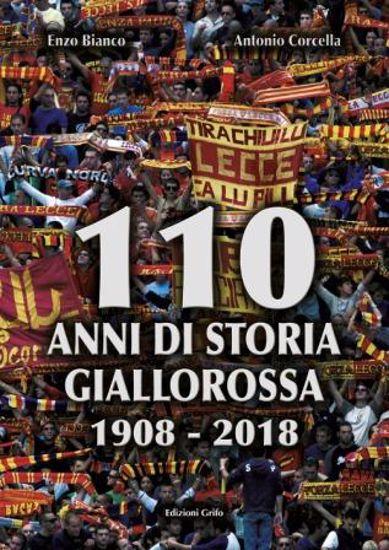 Immagine di 110 ANNI DI STORIA GIALLOROSSA (1908-2018)