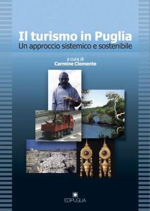 Immagine di IL TURISMO IN PUGLIA. UN APPROCCIO SISTEMATICO E SOSTENIBILE