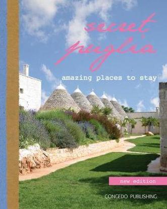Immagine di SECRET PUGLIA. AMAZING PLACES TO STAY (NEW EDITION)