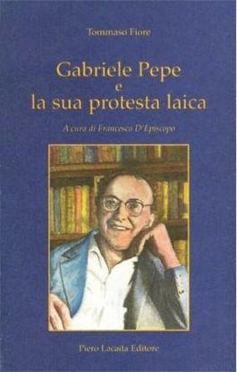 Immagine di GABRIELE PEPE E LA SUA PROTESTA LAICA
