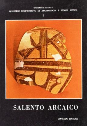 Immagine di SALENTO ARCAICO. LA NUOVA DOCUMENTAZIONE ARCHEOLOGICA