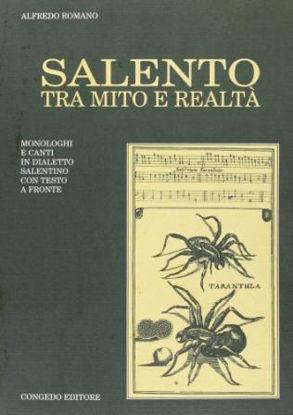 Immagine di SALENTO TRA MITO E REALTA`. MONOLOGHI E CANTI IN DIALETTO SALENTINO. TESTO ORIGINALE A FRONTE