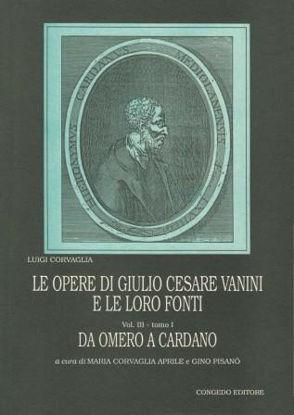 Immagine di LE OPERE DI GIULIO CESARE VANINI E LE LORO FONTI. Vol. 3 tomo 1 - DA OMERO A CARDANO