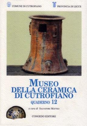Immagine di QUADERNI DEL MUSEO DELLA CERAMICA DI CUTROFIANO