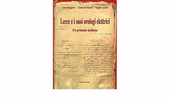 Immagine di LECCE E I SUOI OROLOGI ELETTRICI. UN PRIMATO ITALIANO