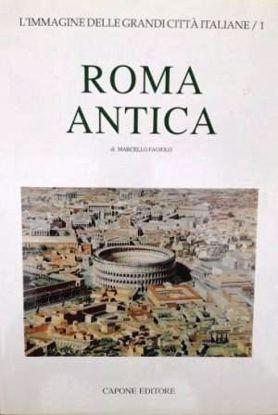 Immagine di ROMA ANTICA - L`IMMAGINE DELLE GRANDI CITTA` ITALIANE