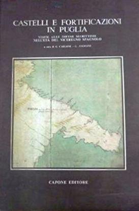 Immagine di CASTELLI E FORTIFICAZIONI IN PUGLIA VISTE DALLE DIFESE MARITTIME NELL`ETA` DEL VICEREGNO SPAGNOLO