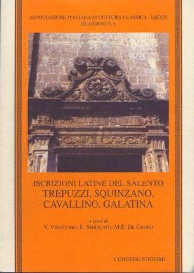 Immagine di ISCRIZIONI LATINE DEL SALENTO. TREPUZZI, SQUINZANO, CAVALLINO, GALATINA